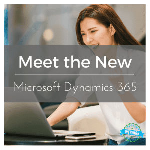 Meet the New Microsoft Dynamics 365