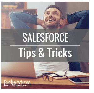 Salesforce Tips from Ledgeview Partners