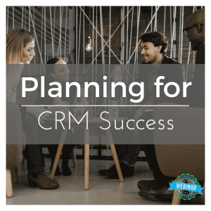 Planning for CRM Success