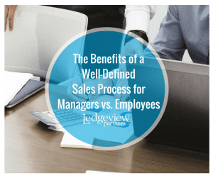The Benefits of a Well-Defined Sales Process for Managers vs Employees