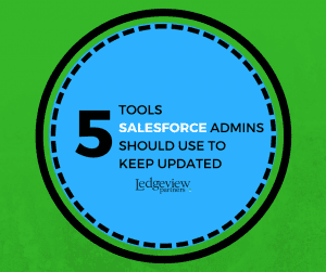 Tools Salesforce Admins Should Always Use