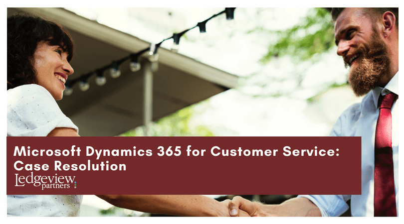 Microsoft Dynamics 365 for Customer Service: Case Resolution