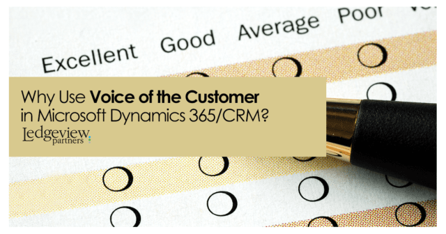 Why Should You Use Voice of the Customer in Microsoft Dynamics 365