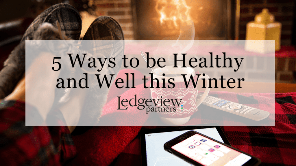 5 Ways to be Healthy and Well this Winter