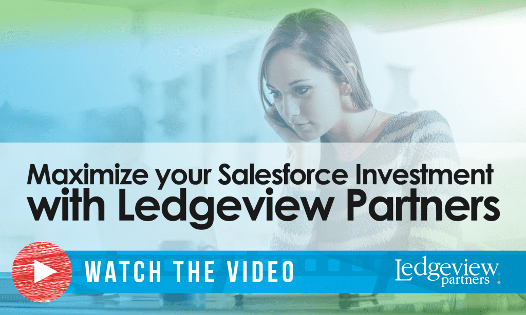Maximize your Salesforce Investment with Ledgeview Partners